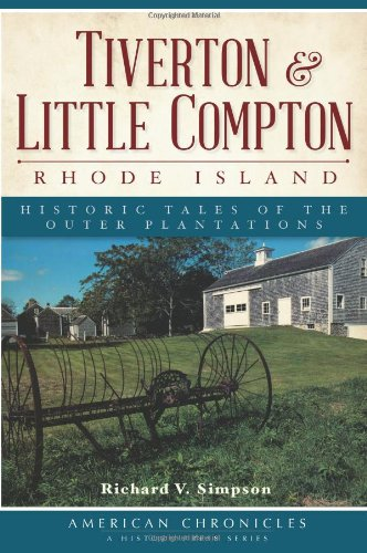 Tiverton and Little Compton, Rhode Island: Historic Tales of the Outer Plantations (American Chronicles)