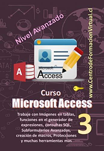 Manual de Microsoft Access Avanzado: Trabaje con Imágenes en tablas, funciones en el generador de expresiones, consultas SQL, Subformularios Avanzados, ... mas... (Manuales de Computacion Facil nº 3)