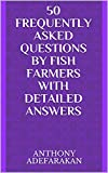 50 Frequently Asked Questions by Fish Farmers with Detailed Answers (English Edition)