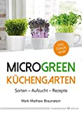 MicroGreen Küchengarten: Sorten - Aufzucht - Rezepte