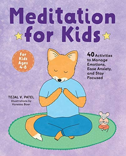 Meditation for Kids 40 Activities to Manage Emotions Ease Anxiety and Stay Focused product image