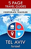 Tel Aviv Travel Guide: For the Corporate Traveler (5 Page Travel Guides)