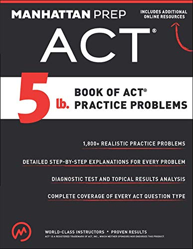 5 lb. Book of ACT Practice Problems (Manhattan Prep 5 lb)