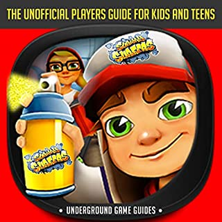 Subway Surfers: The Unofficial Players Guide for Kids and Teens                   By:                                                                                                                                 Underground Game Guides                               Narrated by:                                                                                                                                 Zachary Dylan Brown                      Length: 42 mins     25 ratings     Overall 5.0