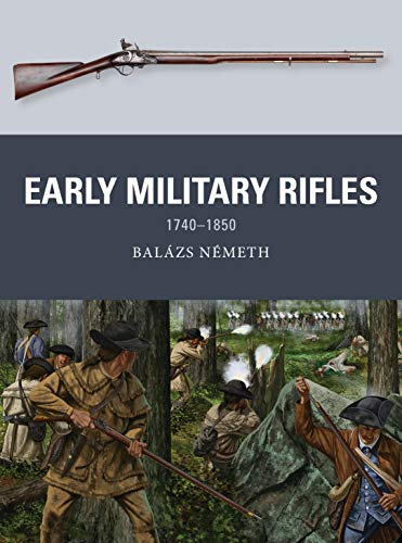 Early Military Rifles: 1740–1850 (Weapon)