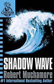 Shadow Wave: Book 12 (CHERUB Series) by [Robert Muchamore]