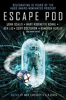 Escape Pod: The Science Fiction Anthology by [S.B. Divya, Mur Lafferty, N.K. Jemisin, Cory Doctorow, Ken Liu]