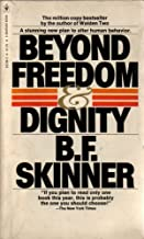 Beyond Freedom 7 Dignity byB F Skinner
