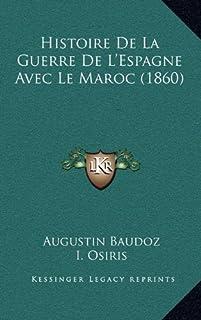 Histoire de La Guerre de L'Espagne Avec Le Maroc (1860)