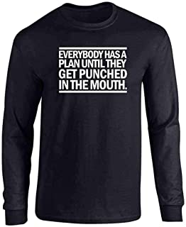 Everybody Has A Plan Til They Get Punched Quote Full Long Sleeve Tee T-Shirt