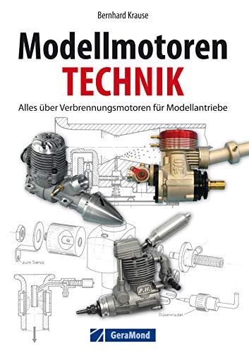 Handbuch Modellmotoren: Technik - Reparaturen - Zubehör: Dieses Lehrbuch für Hobby-Anwender erklärt anschaulich Grundlagen, Wartung und vieles mehr aus dem Bereich der Modellmotorentechnik