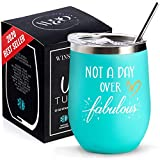 W&O Not a Day Over Fabulous Wine Tumbler 12 Oz - Birthday Gifts for Women - Fun and Eco Friendly - Birthday Presents for Women - 40 and Fabulous