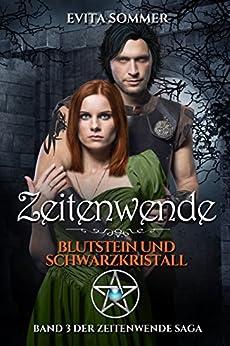 Zeitenwende: Blutstein und Schwarzkristall (German Edition) by [Evita Sommer]