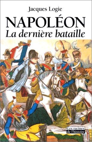 Napoléon : la dernière Bataille