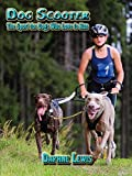 Dog Scooter - The Sport for Dogs Who Love to Run