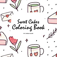 Sweet Cakes Coloring Book for Children (8.5x8.5 Coloring Book / Activity Book)