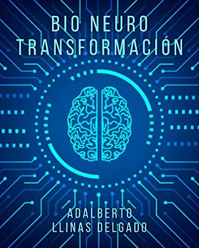 BioNeuroTransformación (Spanish Edition)