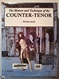 The History and Technique of the Counter-tenor: History v. 1