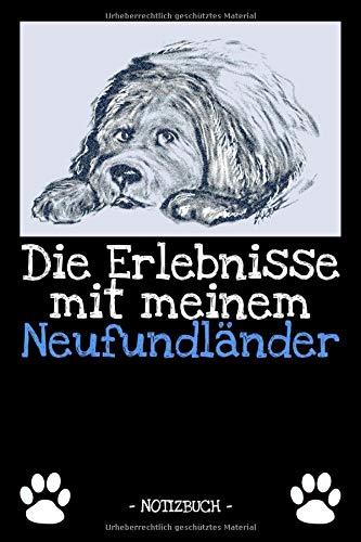 Die Erlebnisse mit meinem Neufundländer: Hundebesitzer | Hund | Haustier | Notizbuch | Tagebuch | Fotobuch | zur Futter Doku | Geschenk | Idee | liniert + Fotocollage | ca. DIN A5
