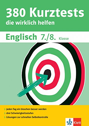 Klett 380 Kurztests Englisch 7./8. Klasse: Kurztests, die wirklich helfen