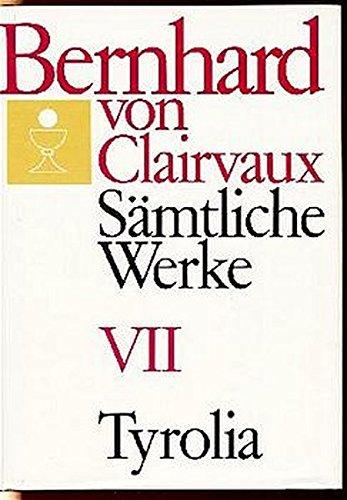 Bernhard von Clairvaux. Sämtliche Werke: Sämtliche Werke, 10 Bde., Bd.7