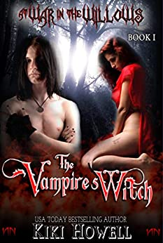 The Vampire's Witch (At War In The Willows Book 1) by [Kiki Howell]