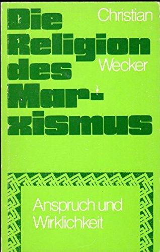 Die Religion des Marxismus. Anspruch und Wirklichkeit