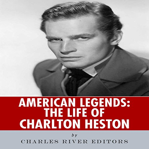 American Legends: The Life of Charlton Heston audiobook cover art