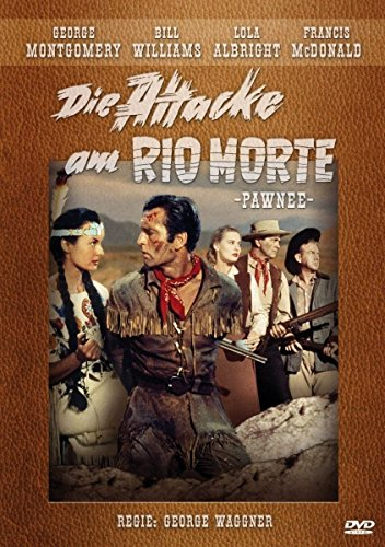 Die Attacke am Rio Morte (Western Filmjuwelen)