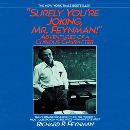 Surely You're Joking, Mr. Feynman!  by Richard P. Feynman - With his characteristic eyebrow-raising behavior, Richard P. Feynman once provoked the wife...