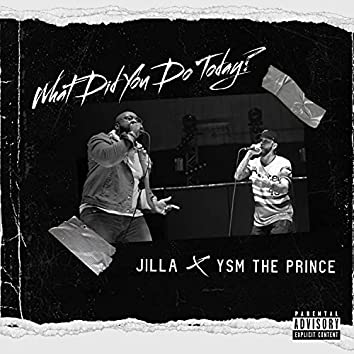 What Did You Do Today (feat. Jilla)