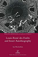 Louis-René des Forêts and Inner Autobiography (Research Monographs in French Studies)