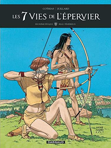 Les 7 Vies de l'épervier - 2ème époque (Les) - tome 3 - Beau-Ténébreux