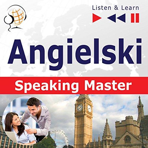 Angielski - Speaking Master: Poziom srednio zaawansowany / zaawansowany B1-C1 (Sluchaj & Ucz sie) audiobook cover art