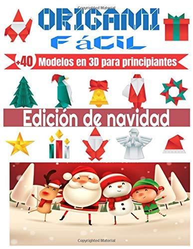ORIGAMI Fácil | +40 Modelos en 3D para principiantes | Edición de Navidad: Cuaderno en color | origami para niños | origami paper geometric | ideal para un regalo