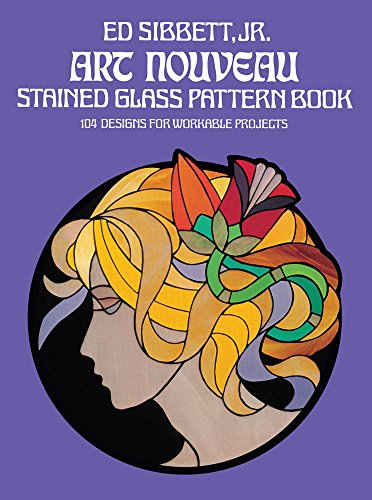 Art Nouveau Stained Glass Pattern Book (Dover Stained Glass Instruction)