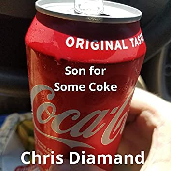 Son for Some Coke
