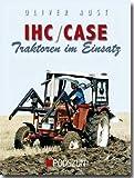 IHC / Case Traktoren im Einsatz - Oliver Aust