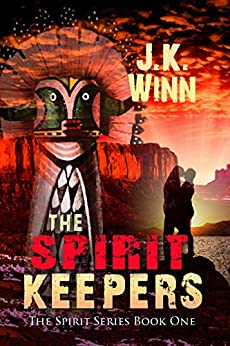 The Spirit Keepers: A Pueblo People's Romantic Mystery (The Spirit Series Book 1) by [J. K. Winn]