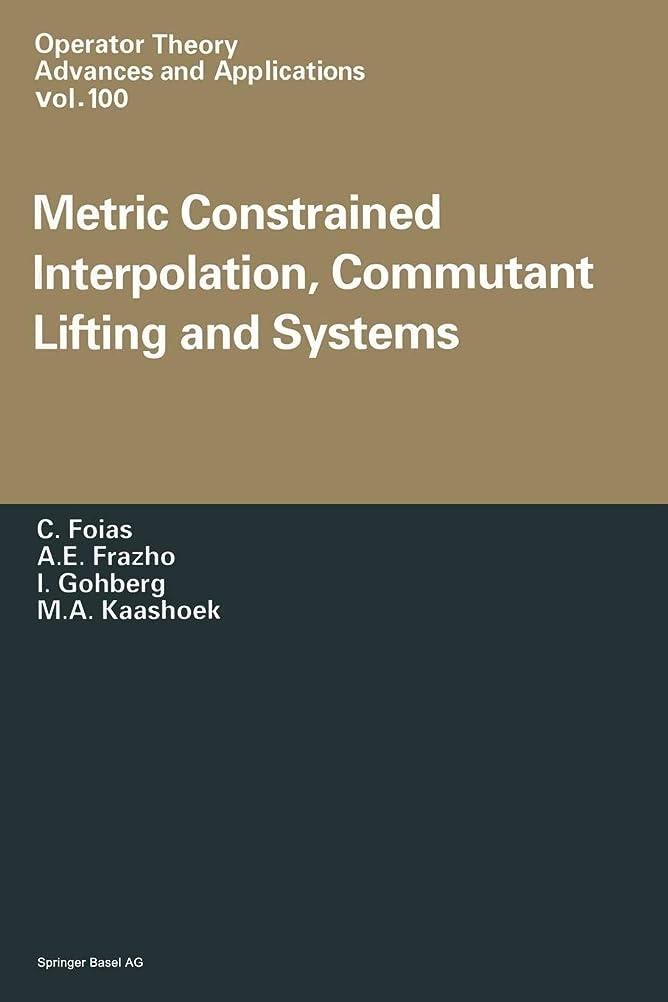 魅了する子供時代クックMetric Constrained Interpolation, Commutant Lifting and Systems (Operator Theory: Advances and Applications)