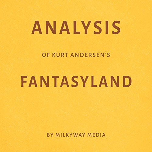 『Analysis of Kurt Andersen's Fantasyland』のカバーアート