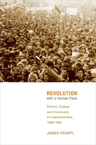 Revolution with a Human Face: Politics, Culture, and Community in Czechoslovakia, 1989-1992
