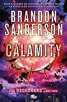 Calamity (Spanish Edition) (TRILOGÍA DE LOS RECKONERS / THE RECKONERS)