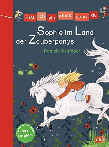 Sophie im Land der Zauberponys: Für das gemeinsame Lesenlernen ab der 1. Klasse (Erst ich ein Stück, dann du, Band 15)