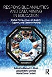 Responsible Analytics and Data Mining in Education: Global Perspectives on Quality, Support, and Decision Making