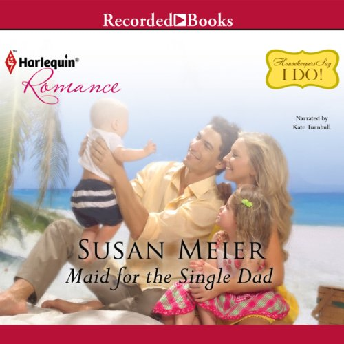Maid for the Single Dad audiobook cover art