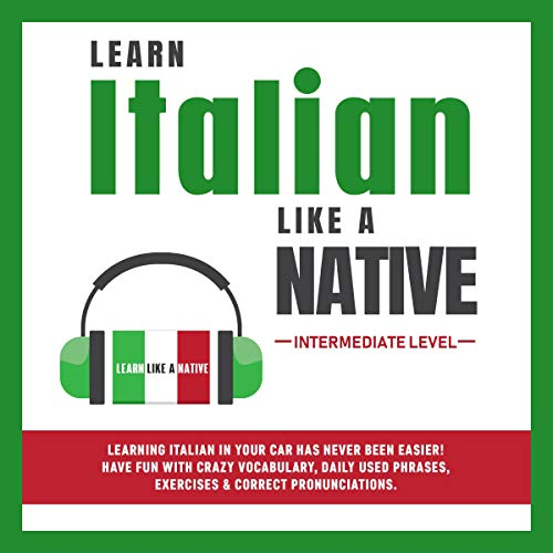 Learn Italian Like a Native - Intermediate Level cover art