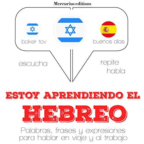 Estoy aprendiendo el hebreo audiobook cover art