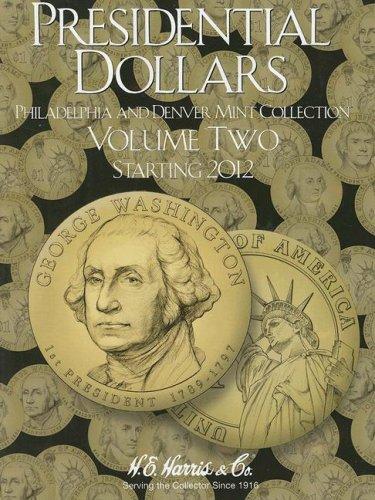 Presidential Dollars, Volume Two: Philadelphia and Denver Mint Collection, Starting 2012