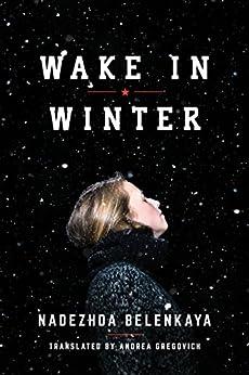Wake in Winter by [Nadezhda Belenkaya, Andrea Gregovich]